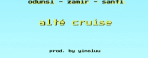"Odunsi - ""Alté Cruise"" ft. Zamir x Santi"